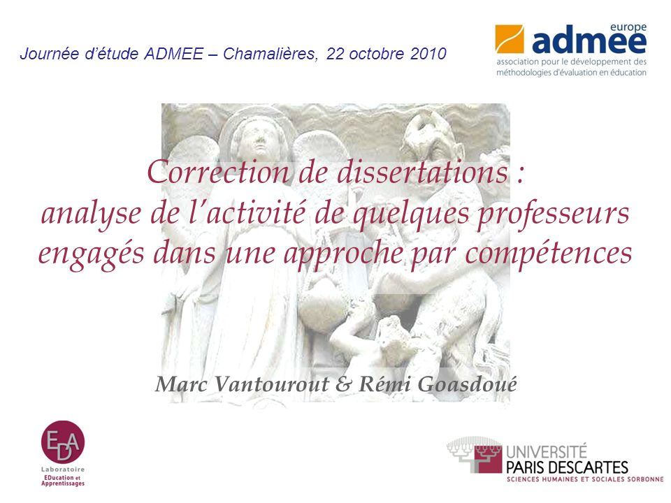 Correction de dissertations : analyse de lactivité de quelques professeurs engagés dans une approche par compétences Marc Vantourout & Rémi Goasdoué J