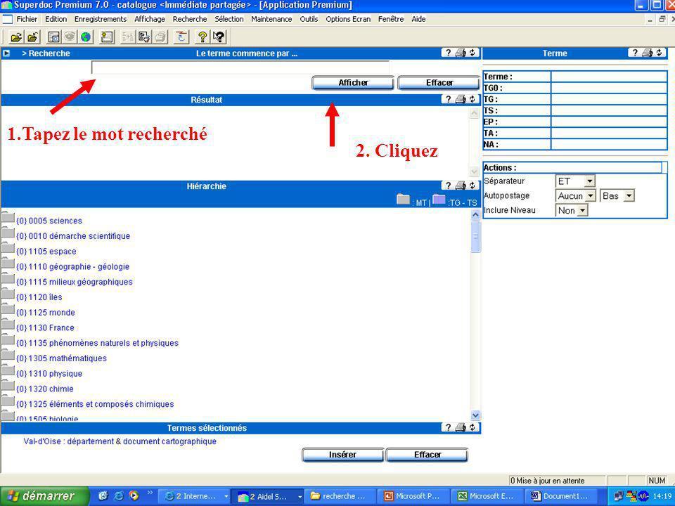 1. Cliquez 2.Cliquez sur le descripteur retenu 3.Sélectionnez-le