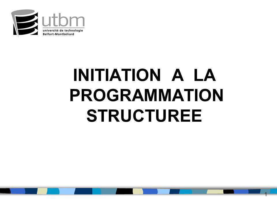 1 INITIATION A LA PROGRAMMATION STRUCTUREE