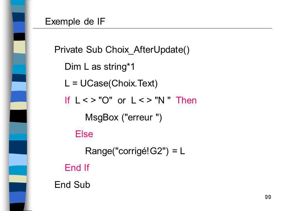 99 Private Sub Choix_AfterUpdate() Dim L as string*1 L = UCase(Choix.Text) If L