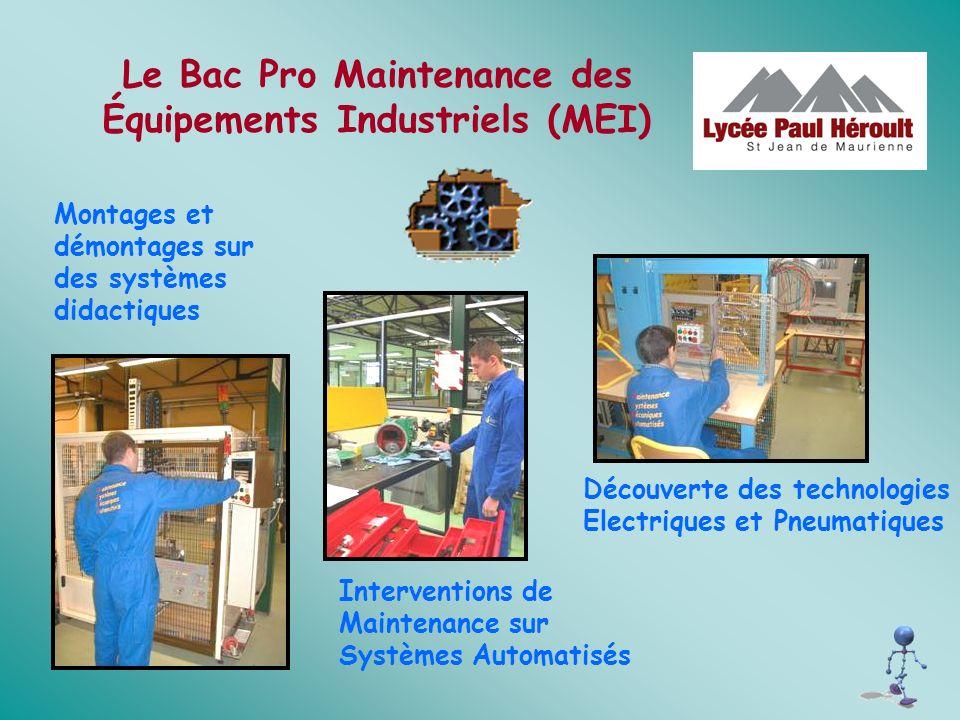 Le Bac Pro Maintenance des Équipements Industriels (MEI) Montages et démontages sur des systèmes didactiques Découverte des technologies Electriques e