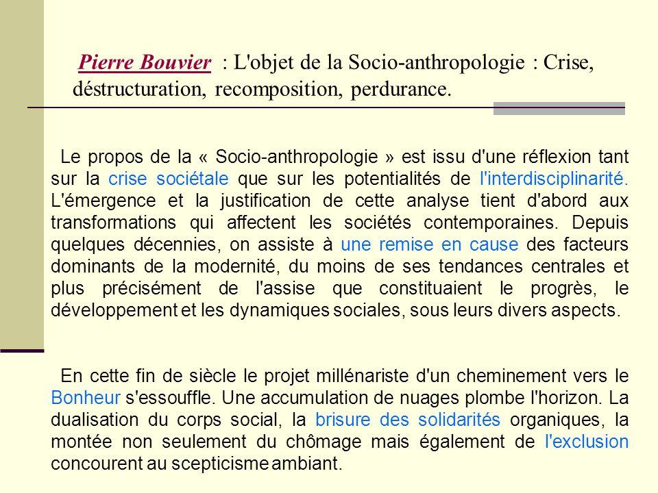 Pierre Bouvier Pierre Bouvier Pierre Bouvier : L'objet de la Socio-anthropologie : Crise, déstructuration, recomposition, perdurance.Pierre Bouvier Le