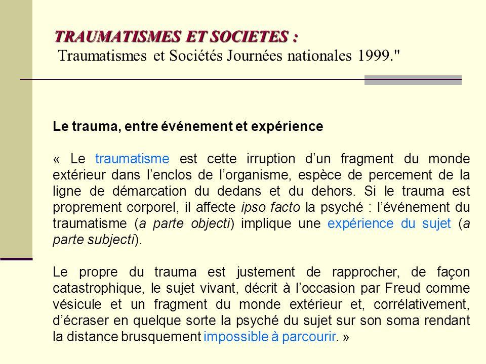 TRAUMATISMES ET SOCIETES : TRAUMATISMES ET SOCIETES : Traumatismes et Sociétés Journées nationales 1999.