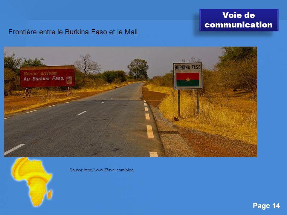 Page 14 Voie de communication Frontière entre le Burkina Faso et le Mali Source: http://www.27avril.com/blog