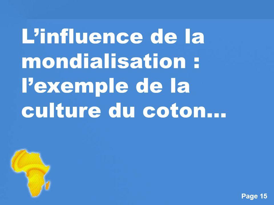 Page 15 Linfluence de la mondialisation : lexemple de la culture du coton…
