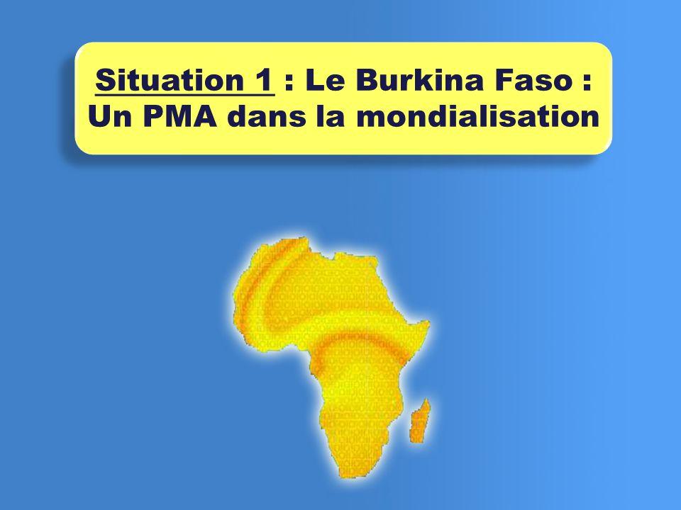 Page 3 Situation 1 : Le Burkina Faso : Un PMA dans la mondialisation