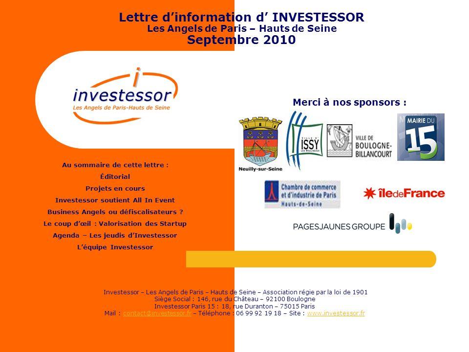 Lettre dinformation d INVESTESSOR Les Angels de Paris – Hauts de Seine Septembre 2010 Investessor – Les Angels de Paris – Hauts de Seine – Association