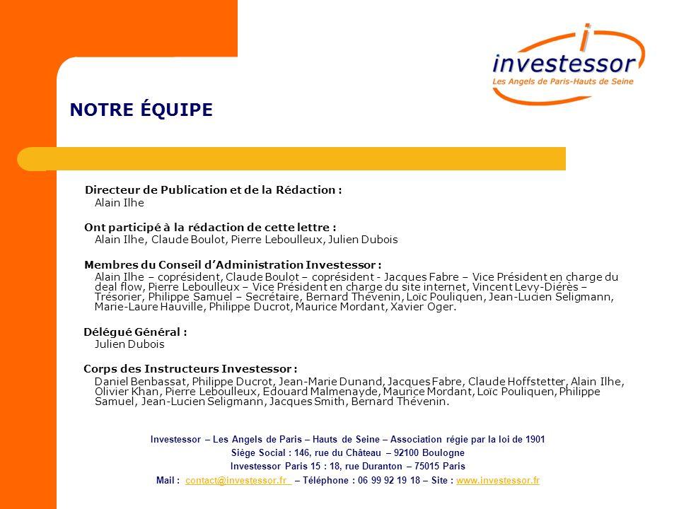 NOTRE ÉQUIPE Directeur de Publication et de la Rédaction : Alain Ilhe Ont participé à la rédaction de cette lettre : Alain Ilhe, Claude Boulot, Pierre