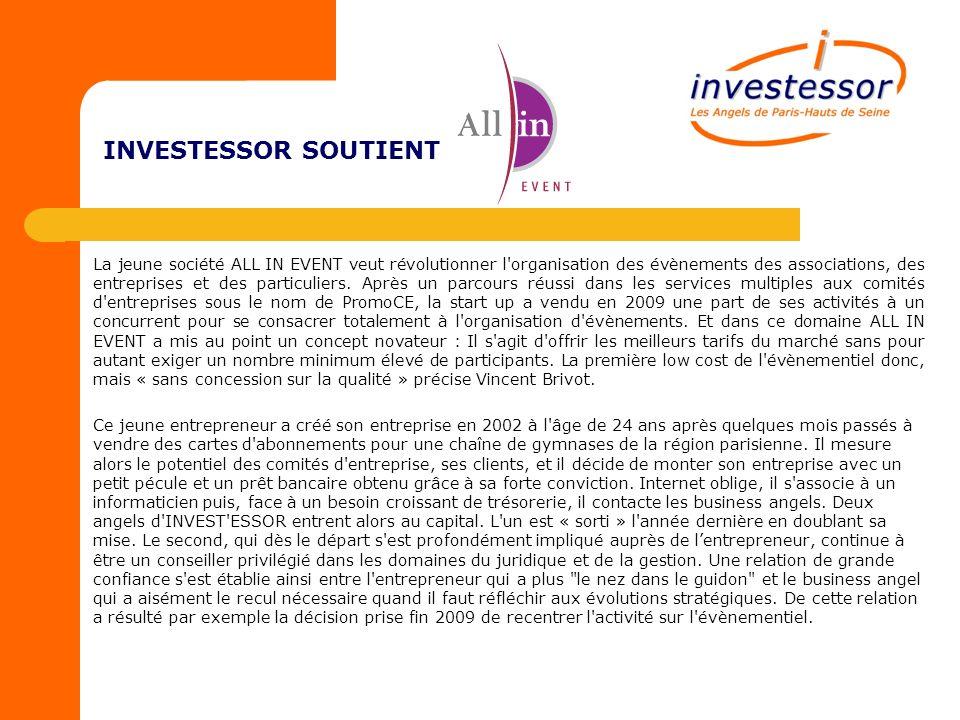 INVESTESSOR SOUTIENT En 2008, avant donc la cession d une branche de l activité, la société avec 6 salariés seulement avait dépassé 1.2 M de chiffres daffaires.