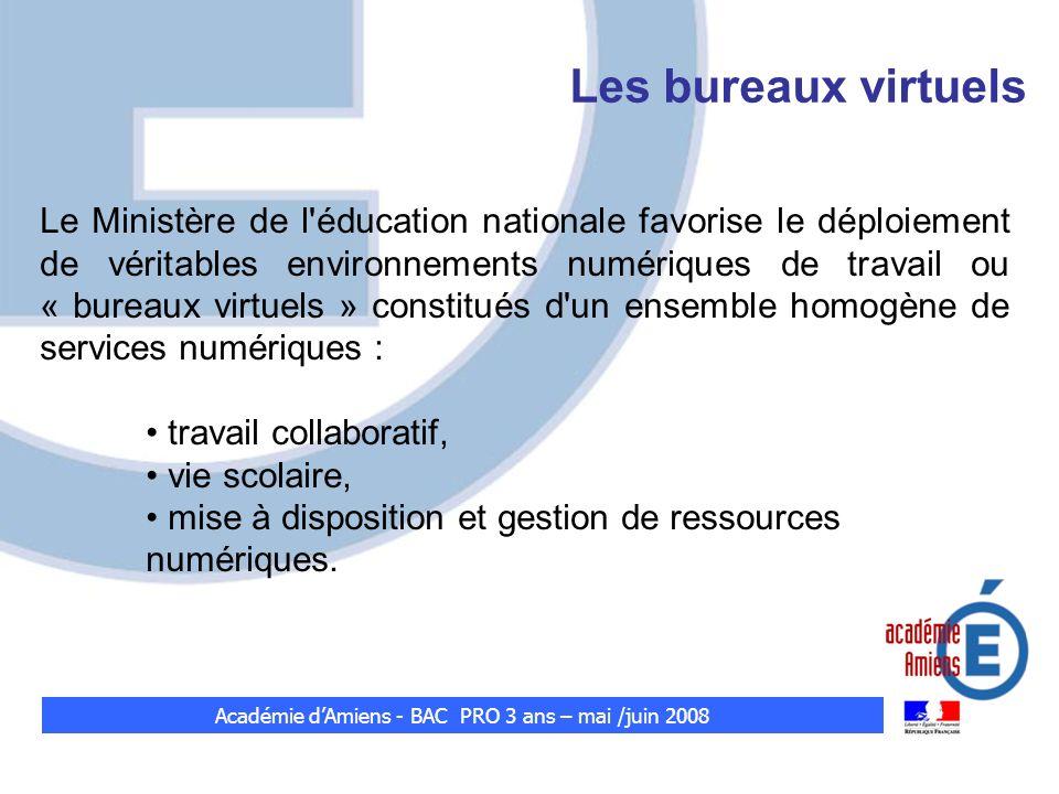 Le Ministère de l'éducation nationale favorise le déploiement de véritables environnements numériques de travail ou « bureaux virtuels » constitués d'