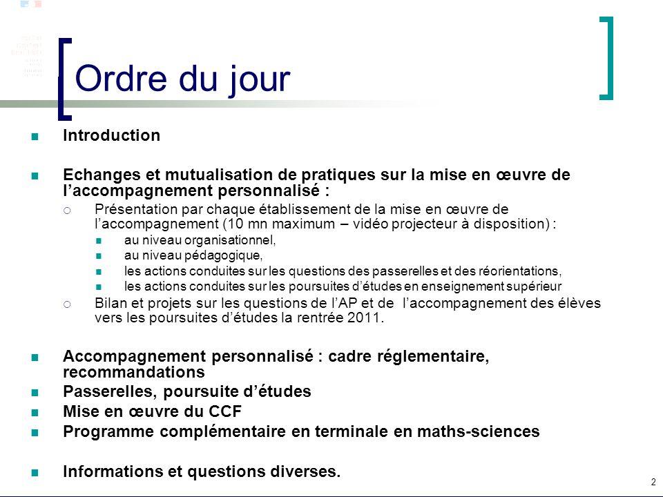 2 Ordre du jour Introduction Echanges et mutualisation de pratiques sur la mise en œuvre de laccompagnement personnalisé : Présentation par chaque éta