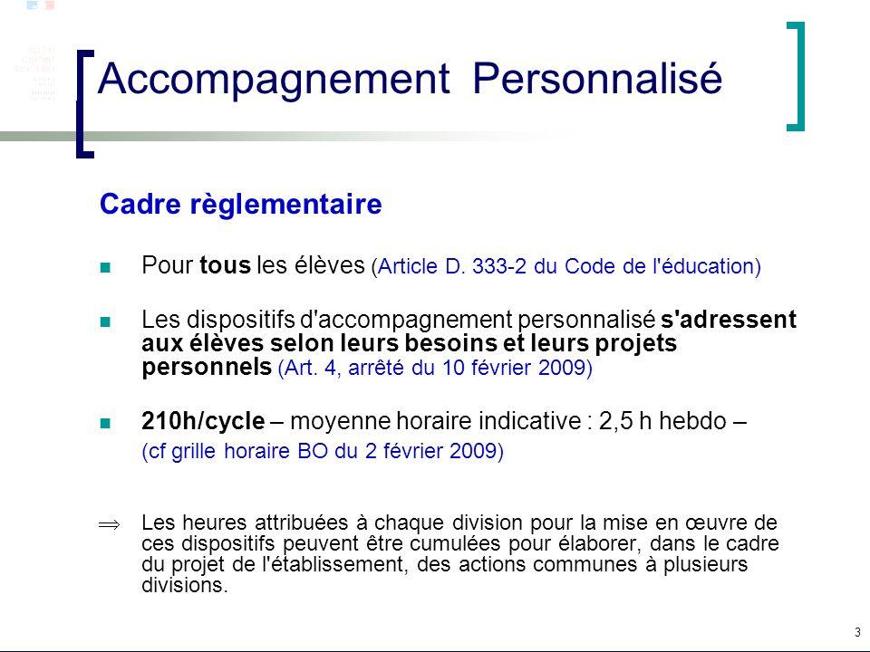 3 Accompagnement Personnalisé Cadre règlementaire Pour tous les élèves (Article D. 333-2 du Code de l'éducation) Les dispositifs d'accompagnement pers