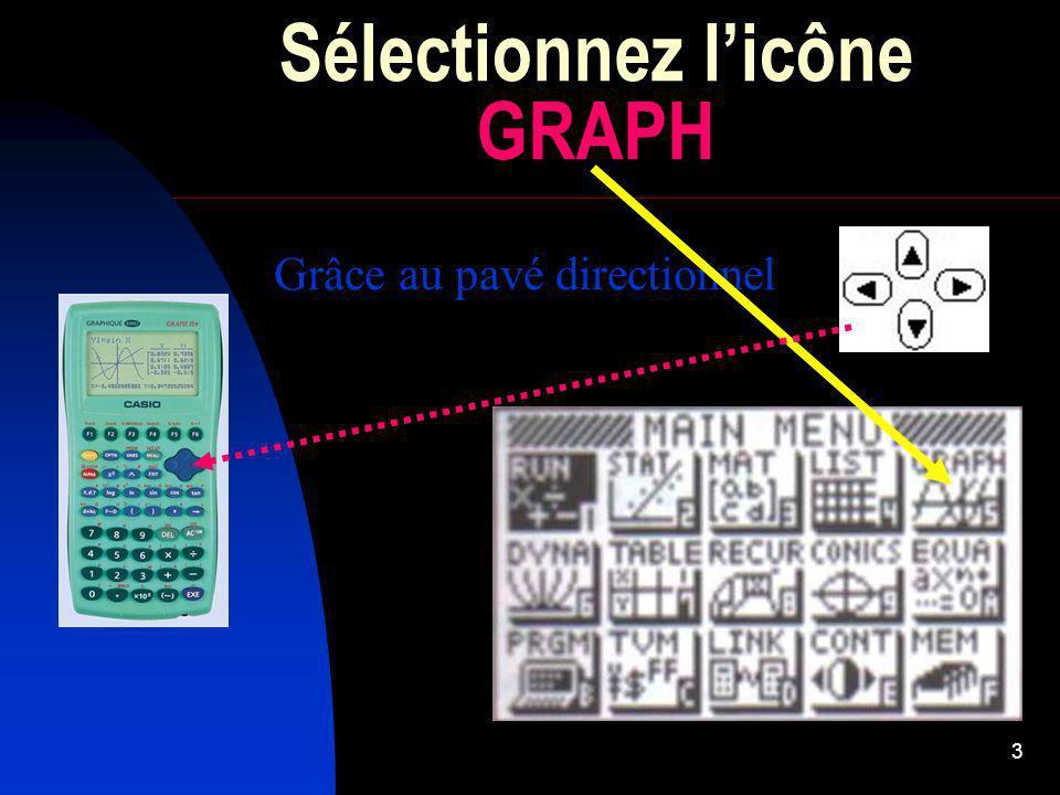 3 Sélectionnez licône GRAPH Grâce au pavé directionnel