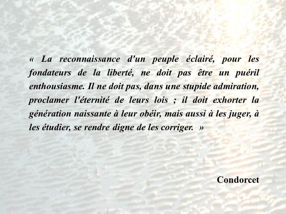 « La reconnaissance d'un peuple éclairé, pour les fondateurs de la liberté, ne doit pas être un puéril enthousiasme. Il ne doit pas, dans une stupide