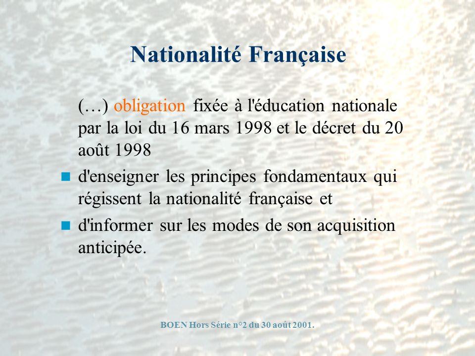 Nationalité Française (…) obligation fixée à l'éducation nationale par la loi du 16 mars 1998 et le décret du 20 août 1998 d'enseigner les principes f