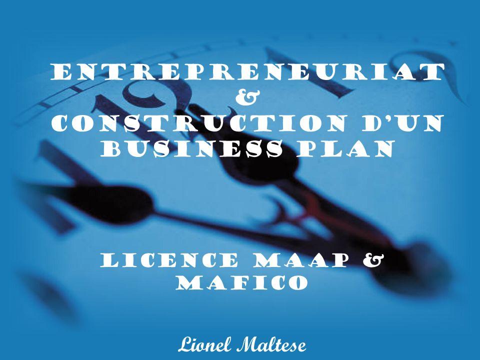Entrepreneuriat & Construction dun Business Plan Licence MAAP & MAFICO Lionel Maltese