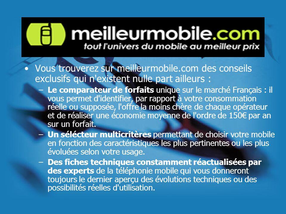 Vous trouverez sur meilleurmobile.com des conseils exclusifs qui n'existent nulle part ailleurs : –Le comparateur de forfaits unique sur le marché Fra