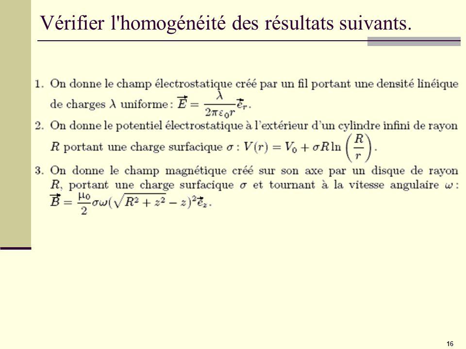 16 Vérifier l'homogénéité des résultats suivants.