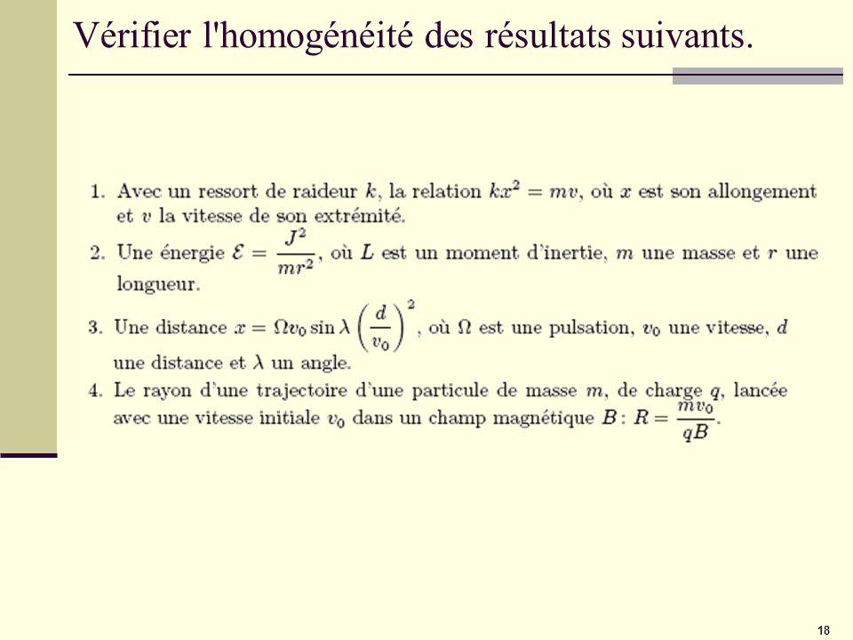 18 Vérifier l'homogénéité des résultats suivants.