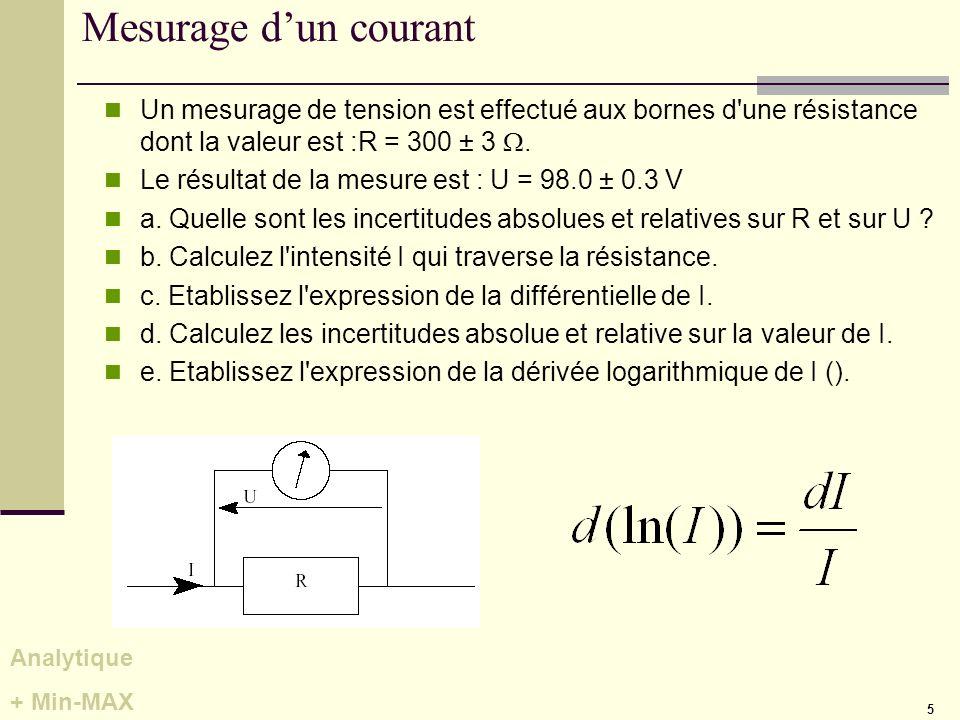5 Mesurage dun courant Un mesurage de tension est effectué aux bornes d'une résistance dont la valeur est :R = 300 ± 3. Le résultat de la mesure est :