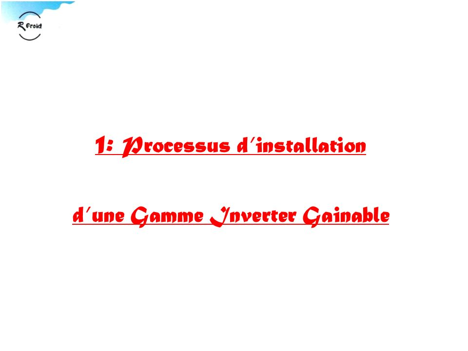1: Processus dinstallation dune Gamme Inverter Gainable