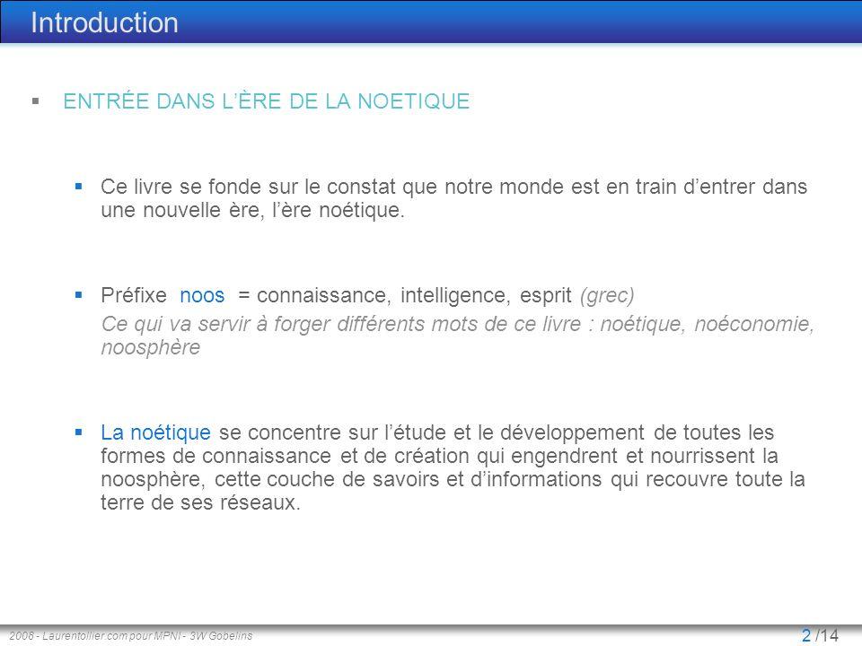 2008 - Laurentollier.com pour MPNI - 3W Gobelins 3 /14 Introduction DE LA TERRE… AU COSMOS