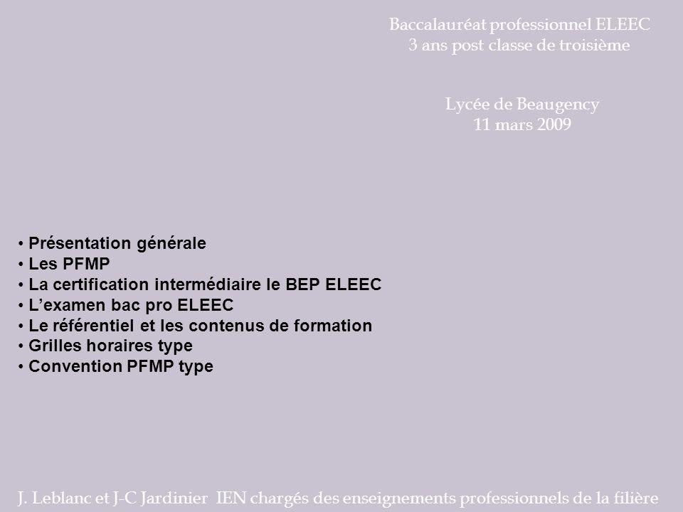 Baccalauréat professionnel ELEEC 3 ans post classe de troisième Présentation générale Les PFMP La certification intermédiaire le BEP ELEEC Lexamen bac