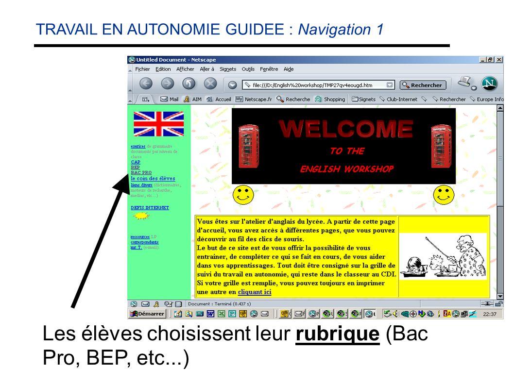 Les élèves choisissent leur rubrique (Bac Pro, BEP, etc...) TRAVAIL EN AUTONOMIE GUIDEE : Navigation 1