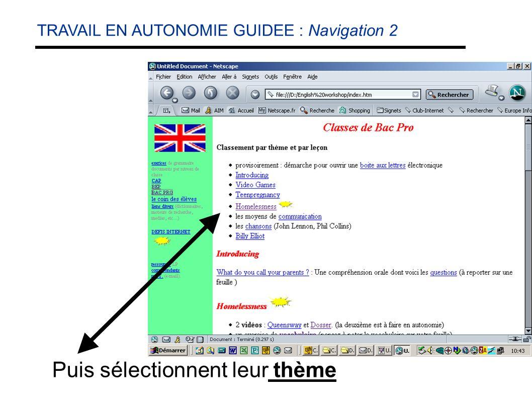 Puis sélectionnent leur thème TRAVAIL EN AUTONOMIE GUIDEE : Navigation 2