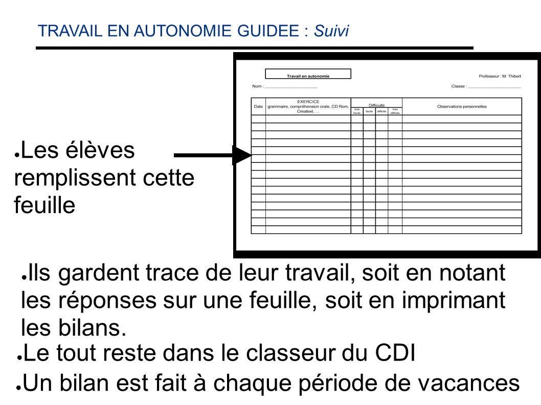 Un bilan est fait à chaque période de vacances Ils gardent trace de leur travail, soit en notant les réponses sur une feuille, soit en imprimant les bilans.