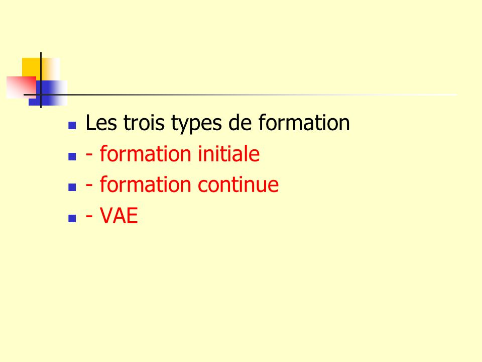 Les trois types de formation - formation initiale - formation continue - VAE