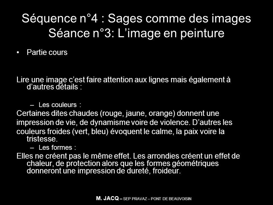 Séquence n°4 : Sages comme des images Séance n°3: Limage en peinture Partie cours Lire une image cest faire attention aux lignes mais également à daut