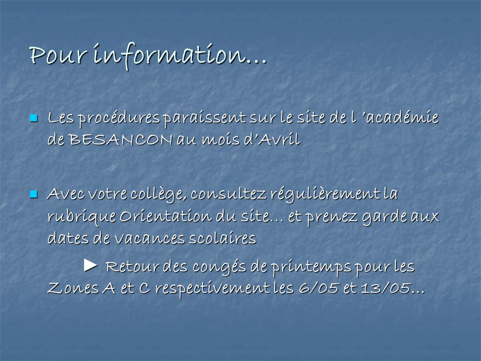 Pour information… Les procédures paraissent sur le site de l académie de BESANCON au mois dAvril Les procédures paraissent sur le site de l académie d