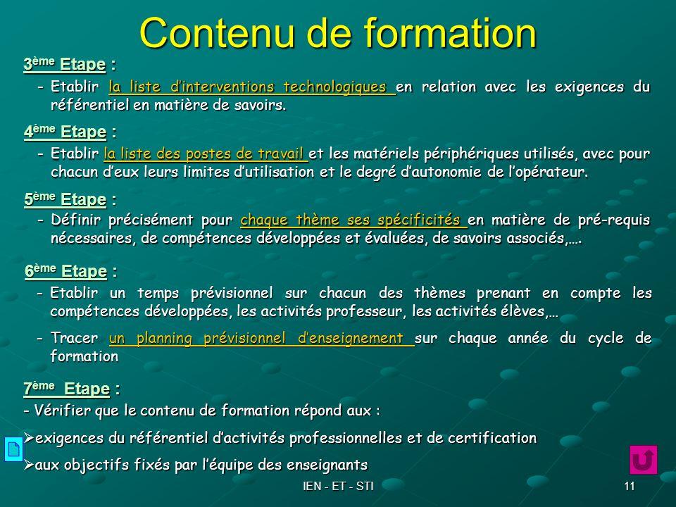 IEN - ET - STI 11 Contenu de formation 3 ème Etape : -Etablir un temps prévisionnel sur chacun des thèmes prenant en compte les compétences développée
