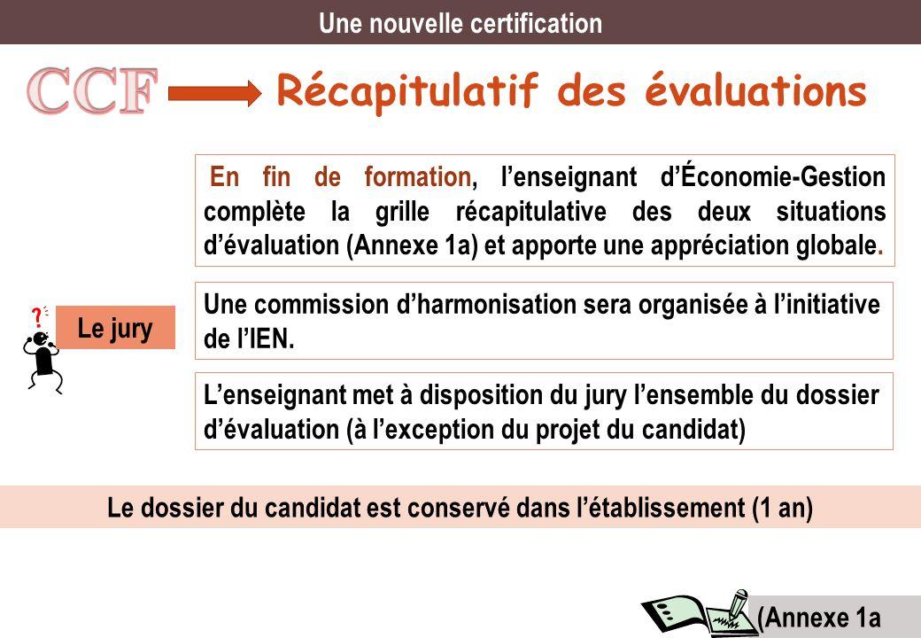 Récapitulatif des évaluations Une nouvelle certification En fin de formation, lenseignant dÉconomie-Gestion complète la grille récapitulative des deux