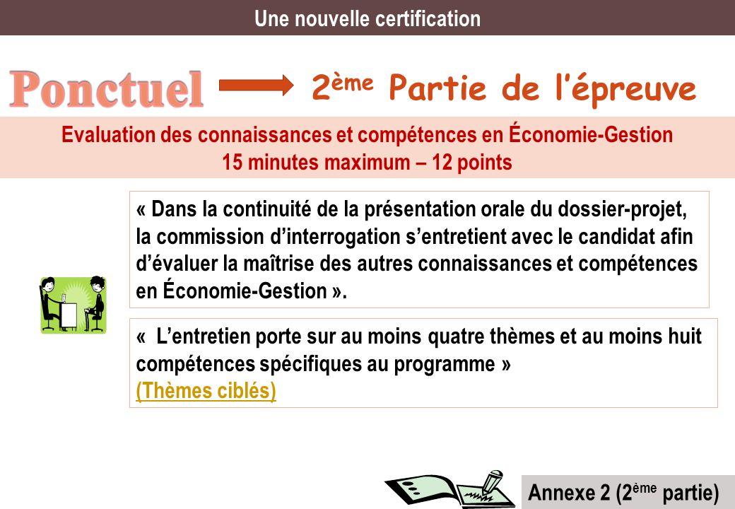 2 ème Partie de lépreuve Une nouvelle certification Evaluation des connaissances et compétences en Économie-Gestion 15 minutes maximum – 12 points « D