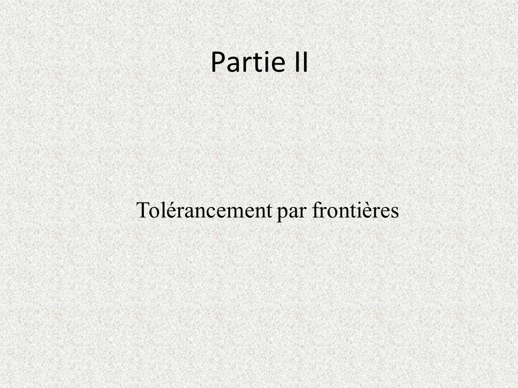 Partie II Tolérancement par frontières