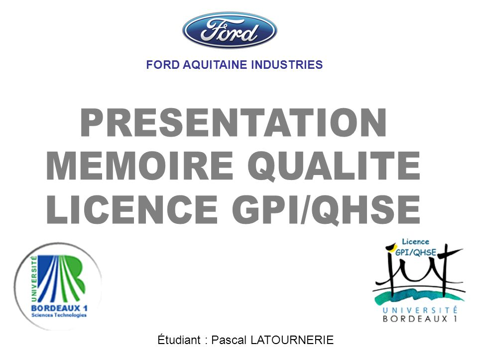 FORD AQUITAINE INDUSTRIES Étudiant : Pascal LATOURNERIE
