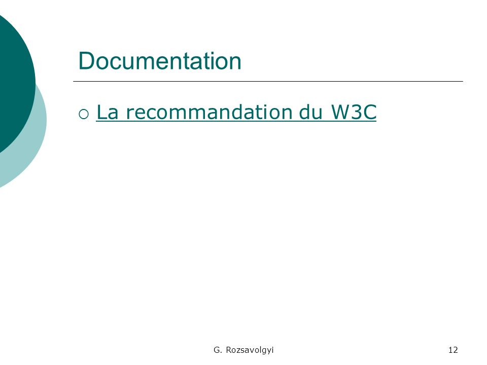 G. Rozsavolgyi12 Documentation La recommandation du W3C
