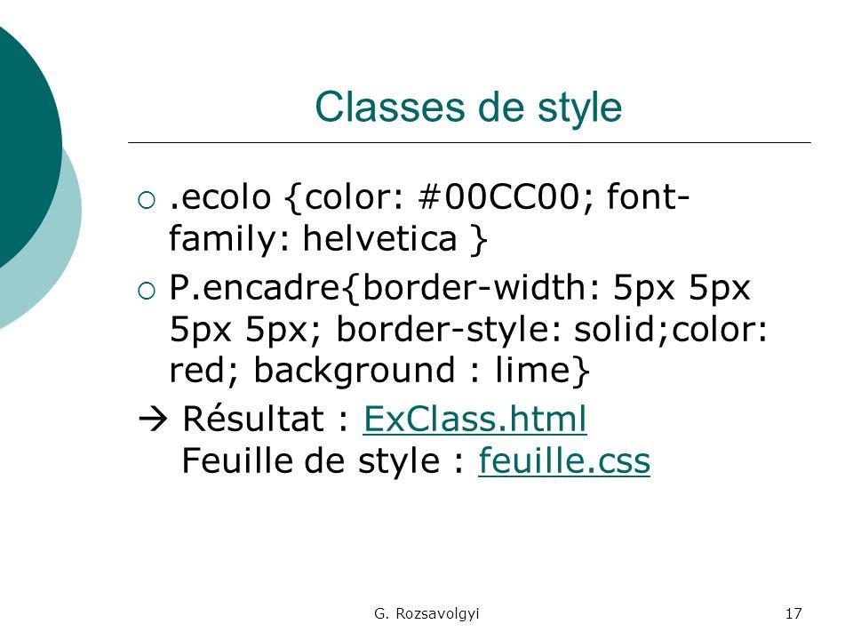 G. Rozsavolgyi17 Classes de style.ecolo {color: #00CC00; font- family: helvetica } P.encadre{border-width: 5px 5px 5px 5px; border-style: solid;color: