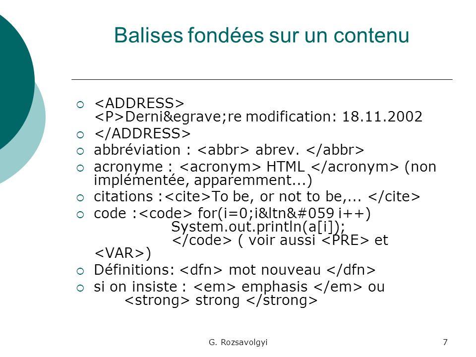 G. Rozsavolgyi7 Balises fondées sur un contenu Dernière modification: 18.11.2002 abbréviation : abrev. acronyme : HTML (non implémentée, appare