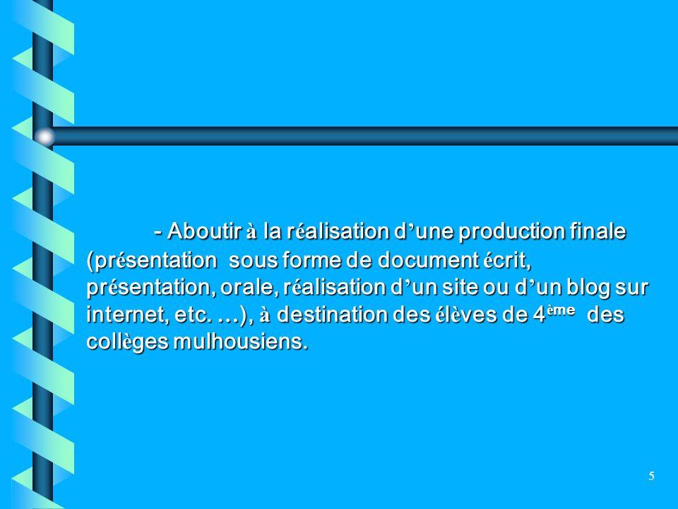 5 - Aboutir à la r é alisation d une production finale (pr é sentation sous forme de document é crit, pr é sentation, orale, r é alisation d un site o
