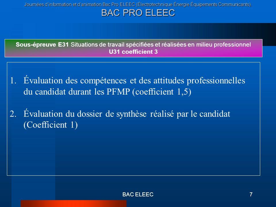 Journées dinformation et danimation Bac Pro ELEEC (Électrotechnique Énergie Équipements Communicants). BAC PRO ELEEC BAC ELEEC7 Sous-épreuve E31 Situa