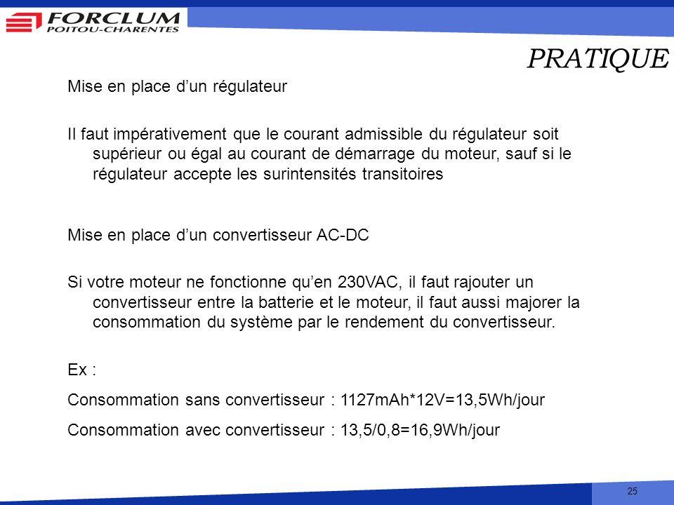 25 PRATIQUE Mise en place dun régulateur Il faut impérativement que le courant admissible du régulateur soit supérieur ou égal au courant de démarrage