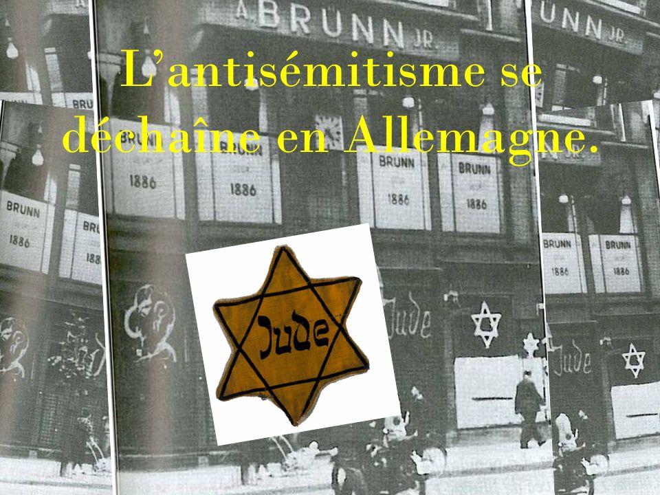 Lantisémitisme se déchaîne en Allemagne.