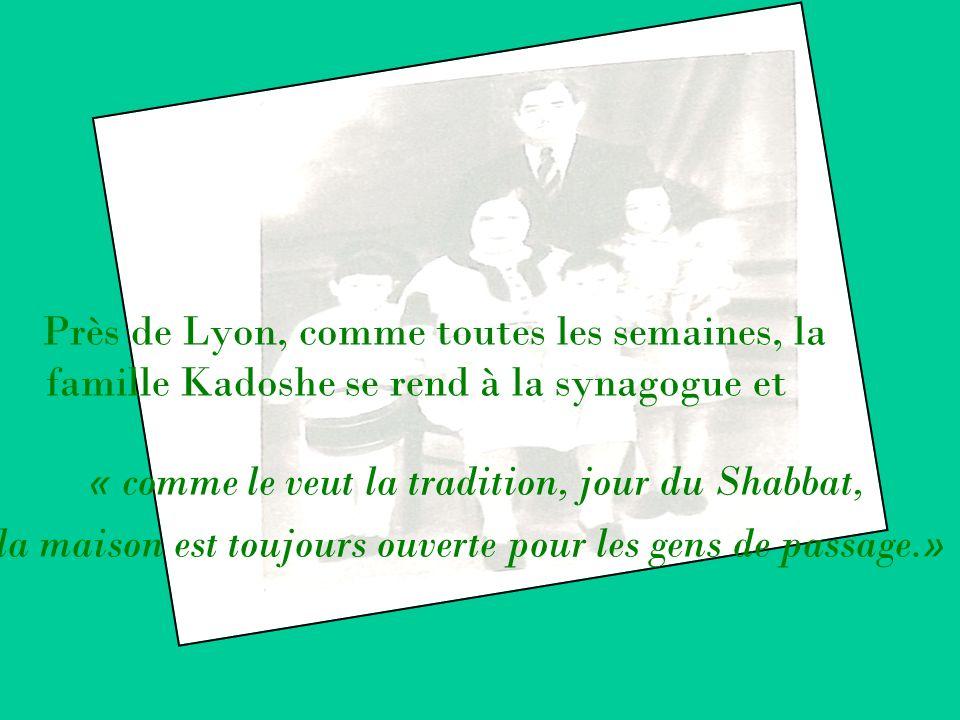 Près de Lyon, comme toutes les semaines, la famille Kadoshe se rend à la synagogue et « comme le veut la tradition, jour du Shabbat, la maison est tou
