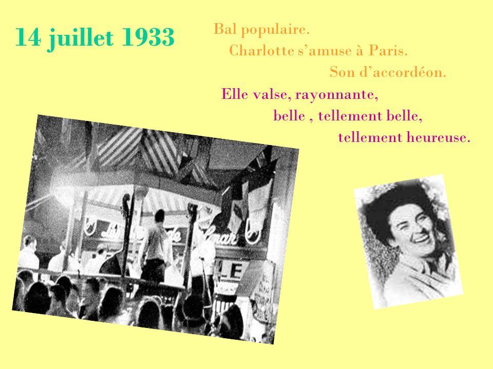 Bal populaire. Charlotte samuse à Paris. Son daccordéon. Elle valse, rayonnante, belle, tellement belle, tellement heureuse. 14 juillet 1933