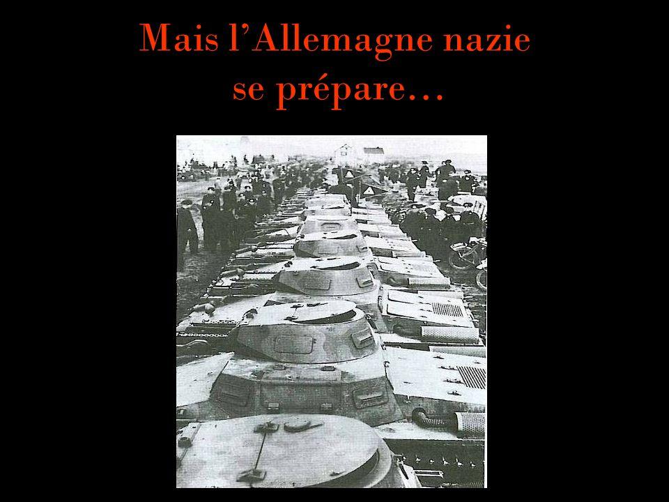 Mais lAllemagne nazie se prépare…