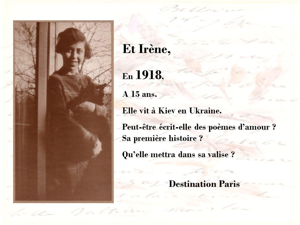 En 1918, A 15 ans. Elle vit à Kiev en Ukraine. Peut-être écrit-elle des poèmes damour ? Sa première histoire ? Quelle mettra dans sa valise ? Destinat