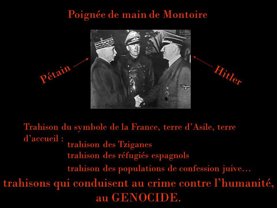 Trahison du symbole de la France, terre dAsile, terre daccueil : Pétain Hitler Poignée de main de Montoire trahison des Tziganes trahison des réfugiés